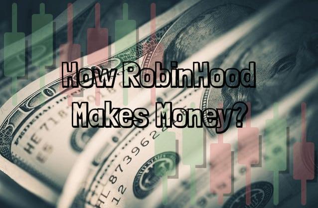 how does robinhood make money?