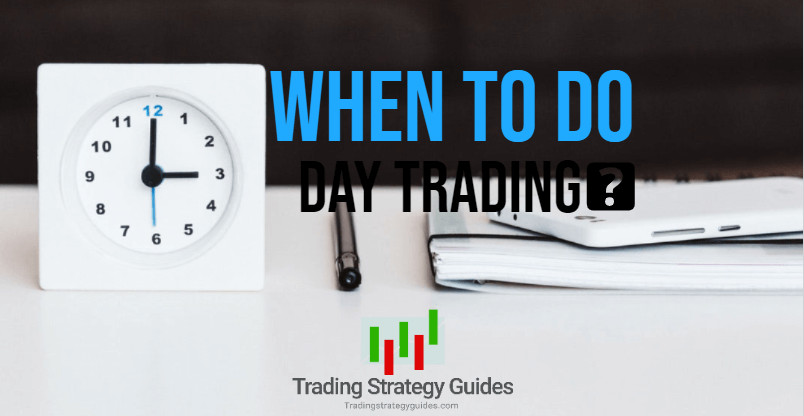 when to day trade