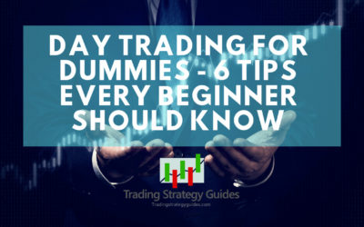 Day Trading for Dummies: 6 Tips Every Beginner Should Know
