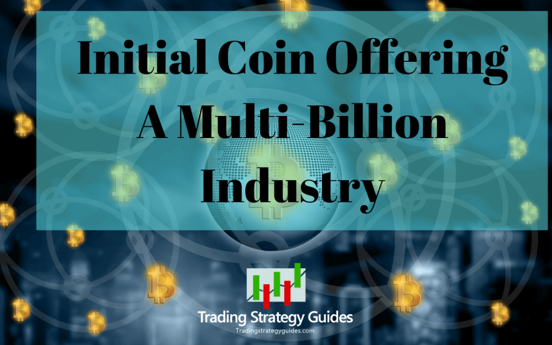 Initial Coin Offerings – A Multi-Billion Industry (Hot ICO List 2019)