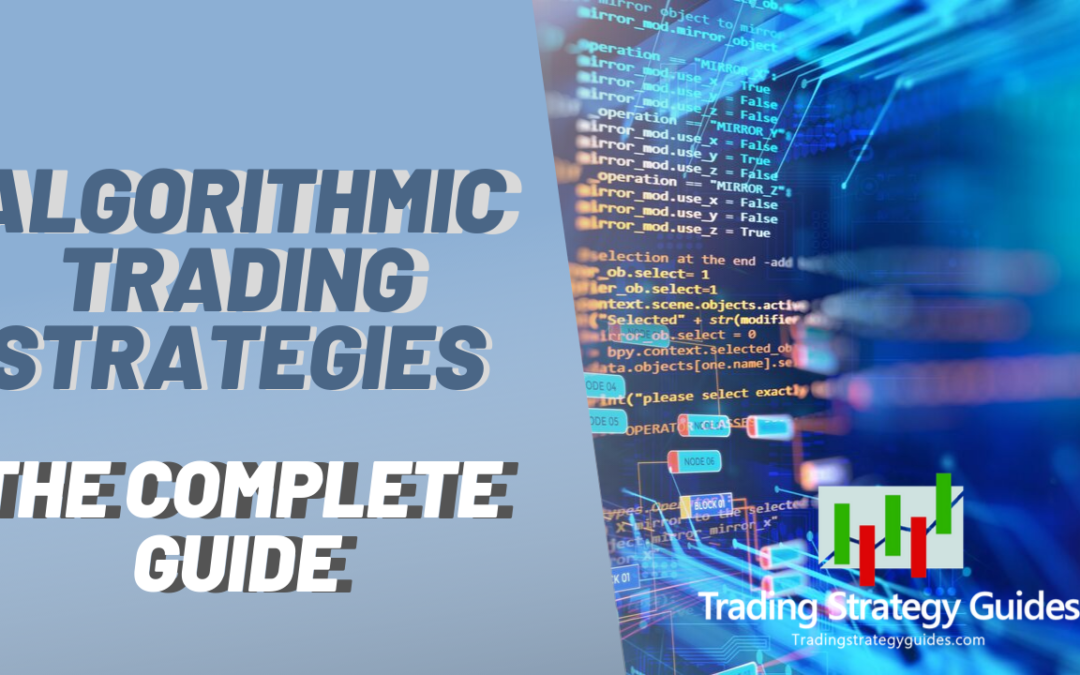 Algorithmic Trading Strategies – The Complete Guide