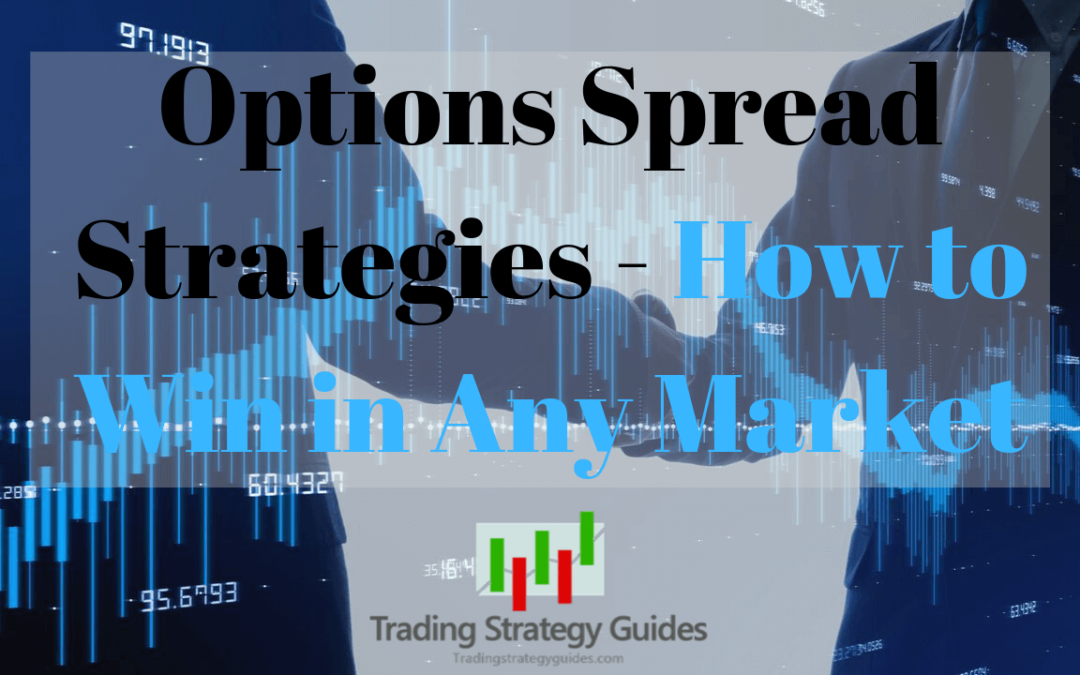 Options Spread Strategies – How to Win in Any Market