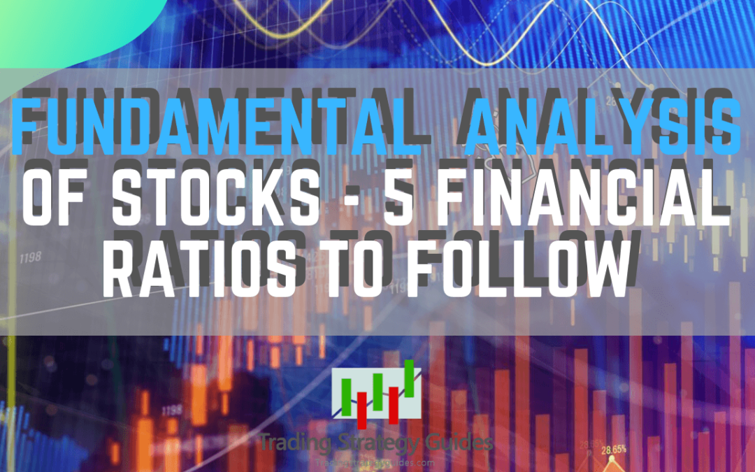 Fundamental Analysis of Stocks – 5 Financial Ratios to Follow