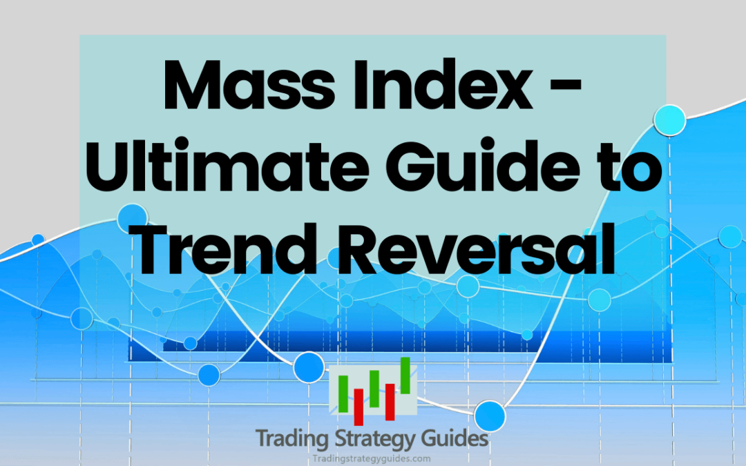 Mass Index – Ultimate Guide to Trend Reversal