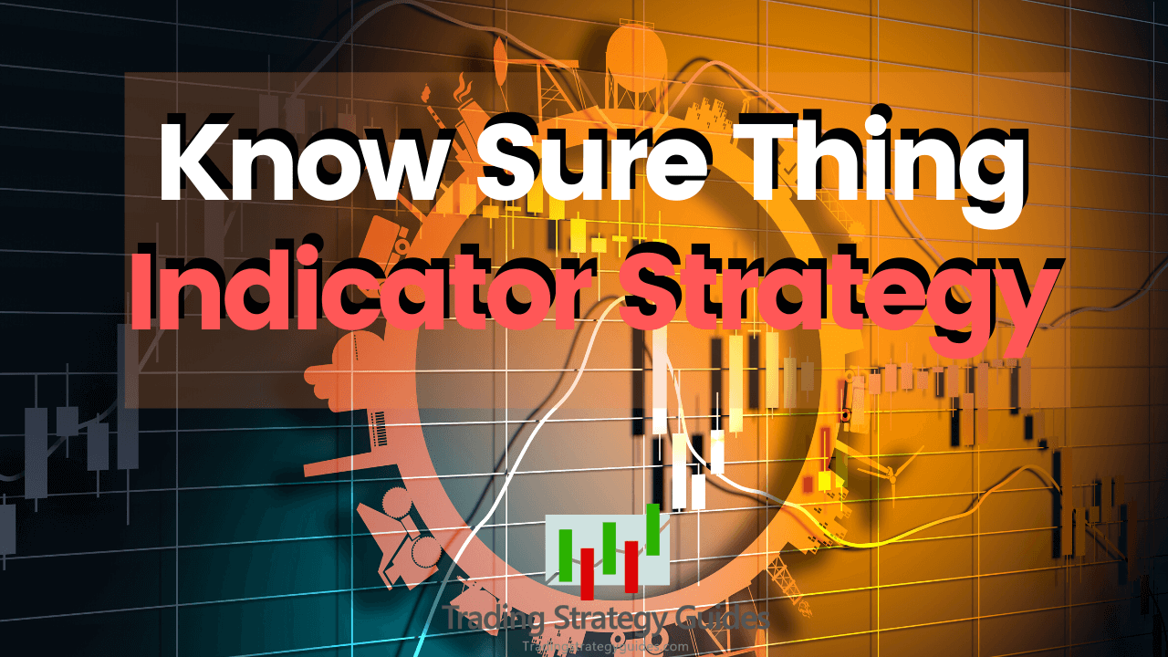 Know Sure Thing Indicator Strategy