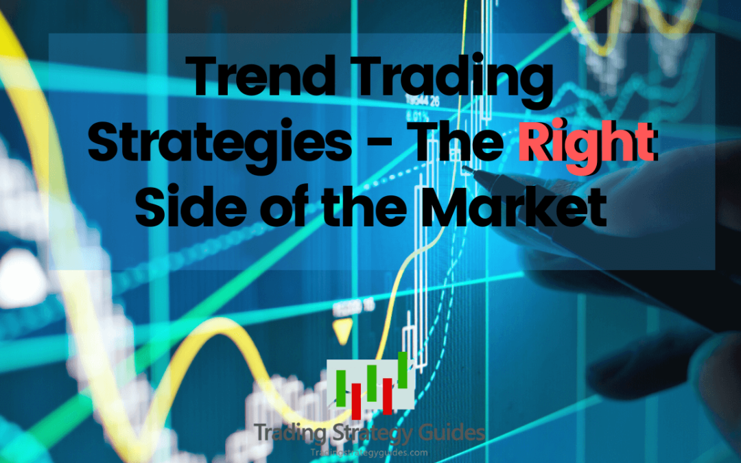 Trend Trading Strategies - The Right Side of The Market