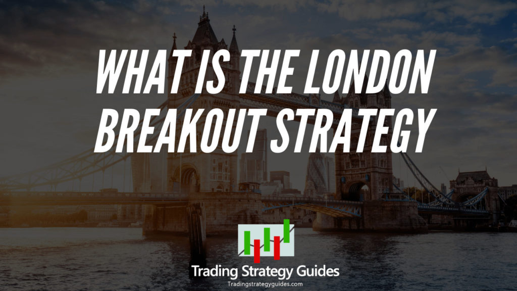 London breakout strategy