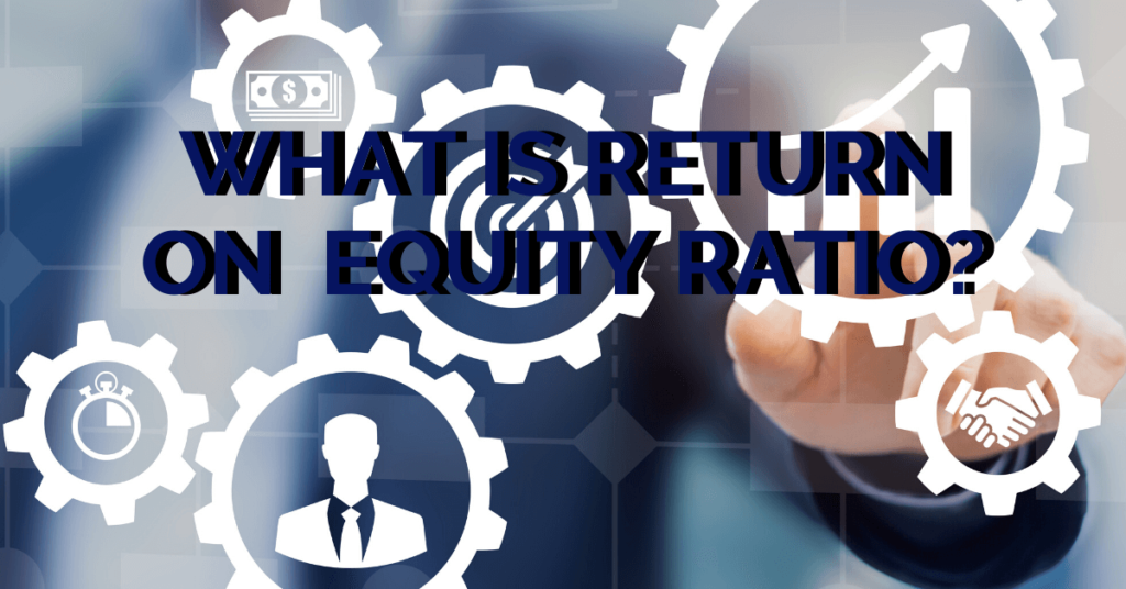 what is return on equity ratio
