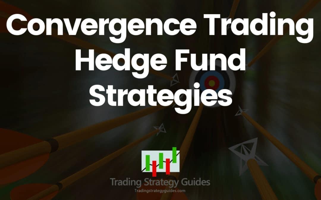 Convergence Trading Hedge Fund Strategies