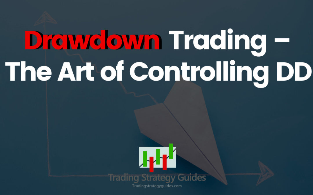 Drawdown Trading – The Art of Controlling DD