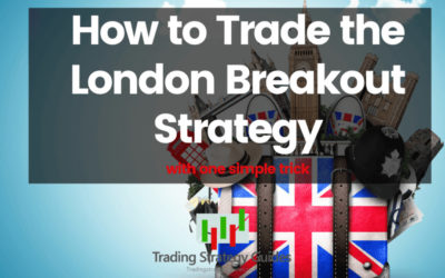How to Trade The London Breakout Strategy With One Trick