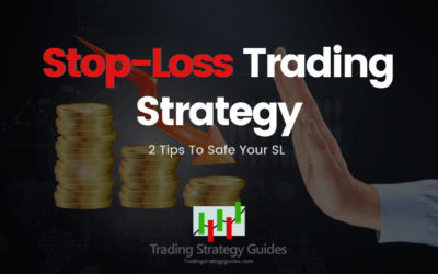 Stop-Loss Trading Strategy – 2 Tips To Safe Your SL