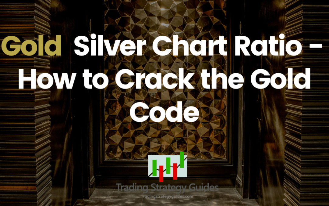 Gold Silver Chart Ratio – How to Crack The Gold Code