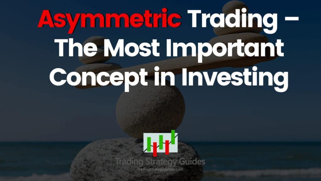Asymmetric Trading