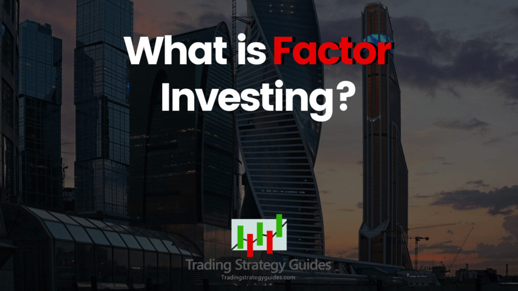 what is factor investing?