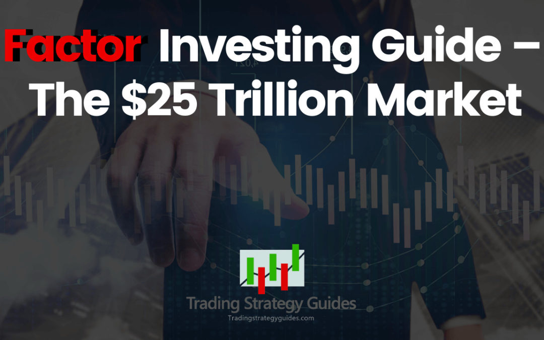 Factor Investing Guide – The $25 Trillion Market