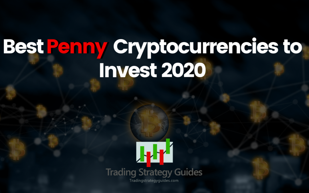 Best Penny Cryptocurrency to Invest 2020