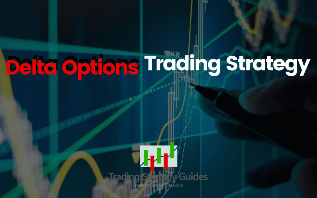 Delta Options Trading Strategy