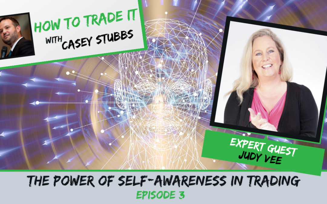 The Power of Self-Awareness in Trading with Judy Vee, Ep #3