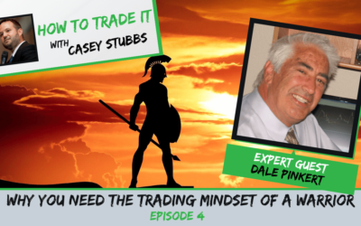 Why you NEED the Trading Mindset of a Warrior with Dale Pinkert, Ep #4