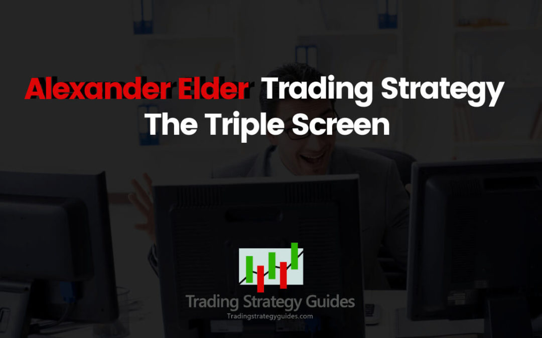 Alexander Elder Trading Strategy - The Triple Screen