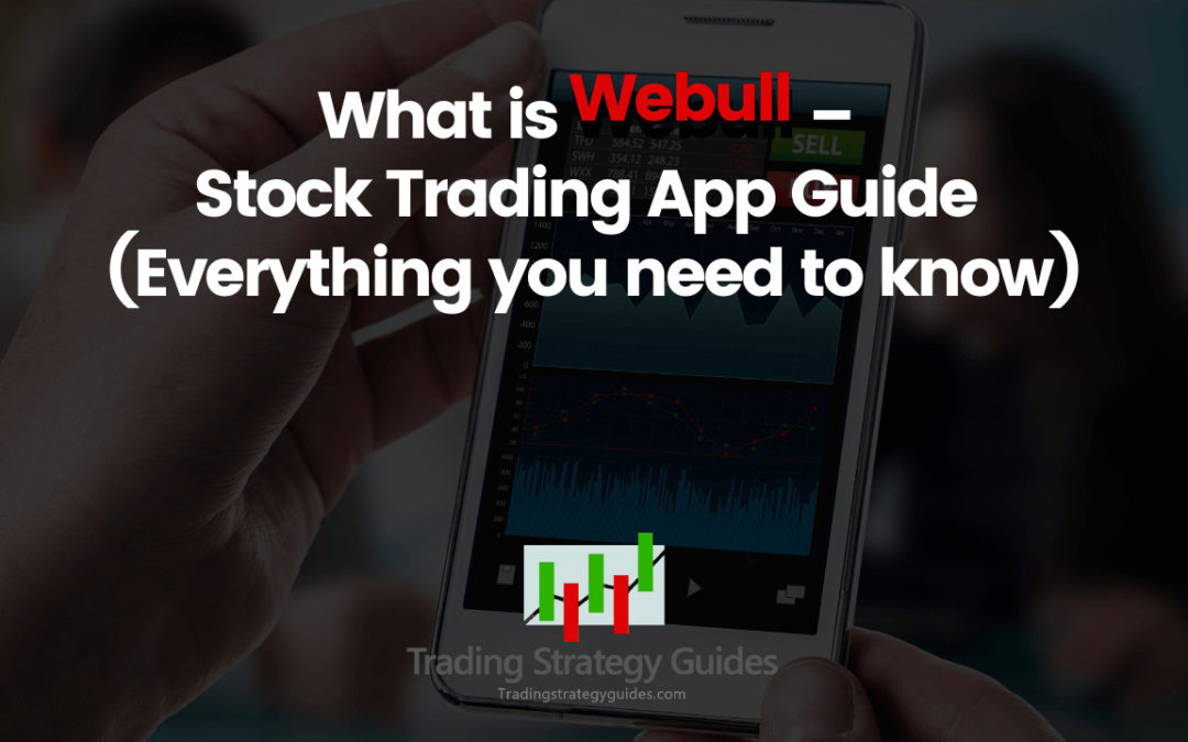 What is Webull – Is Webull Safe? (Stock Trading App Guide)