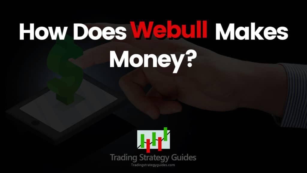 How does webull make money