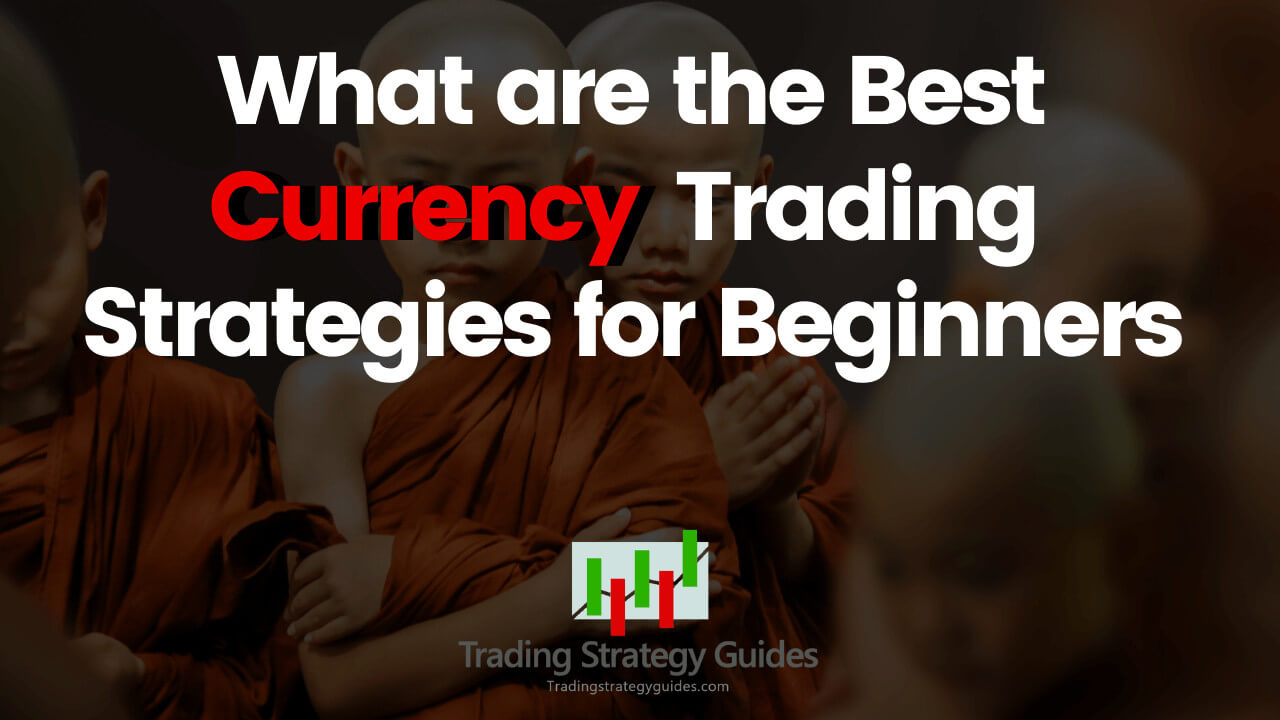 currency trading strategies for beginners
