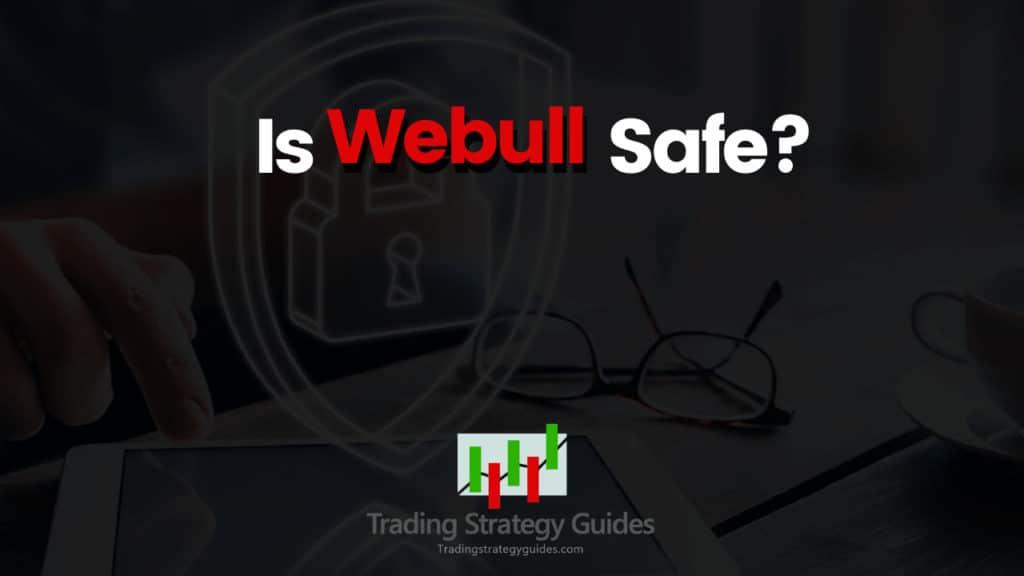 is webull safe