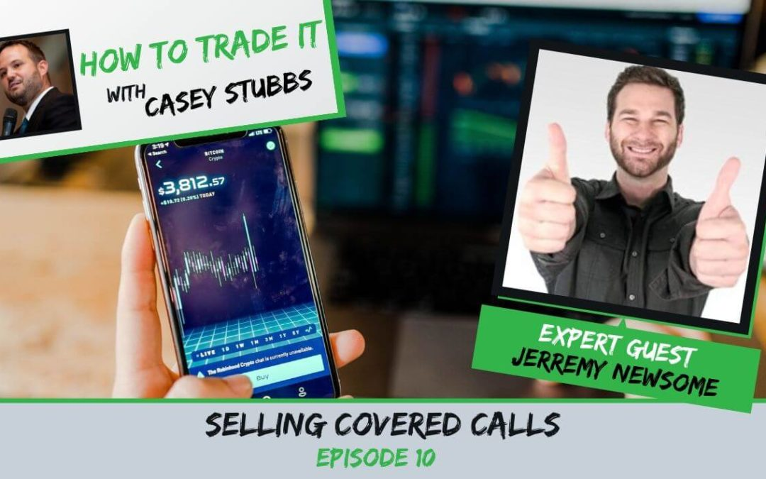 Selling Covered Calls with Jerremy Newsome, Ep #10