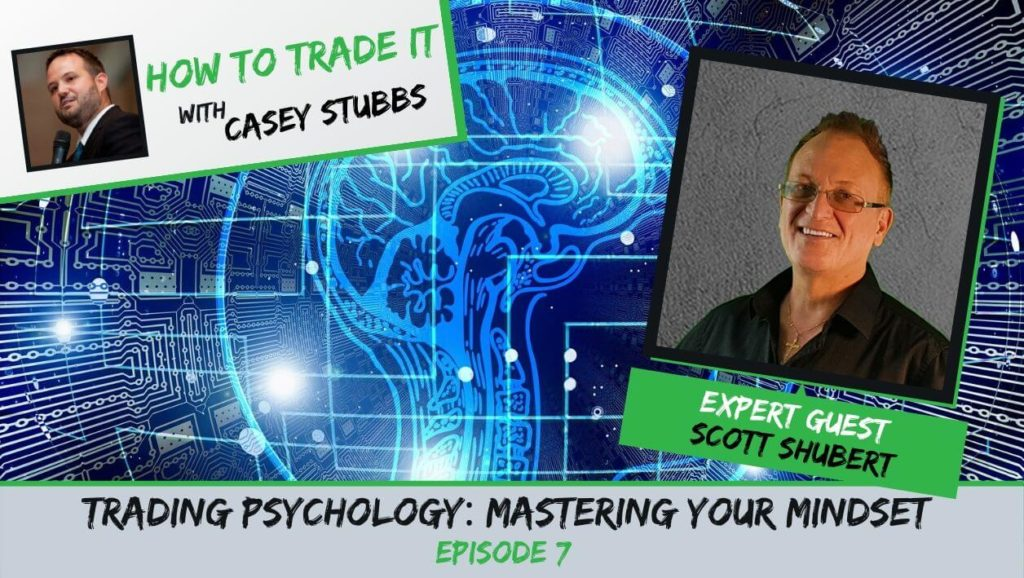 Trading Psychology: Mastering Your Mindset with Scott Shubert, Ep #7