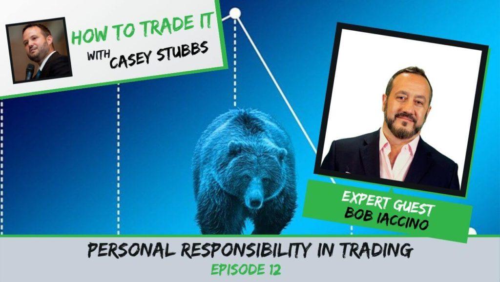 Bob Iaccino personal responsibility in trading