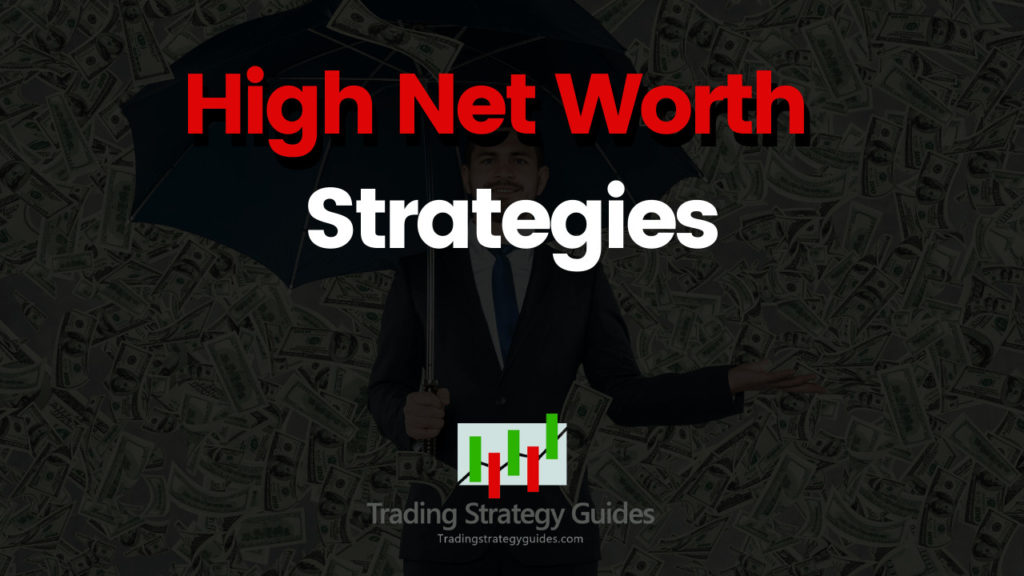 High net worth strategies