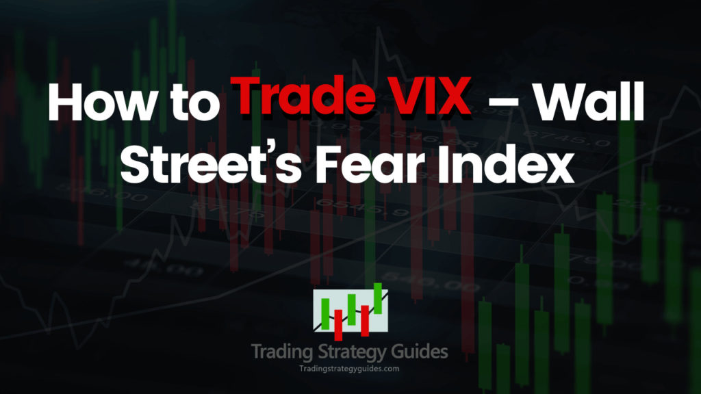 VIX Trading Strategies to Help You Trade Volatility - My Trading Skills