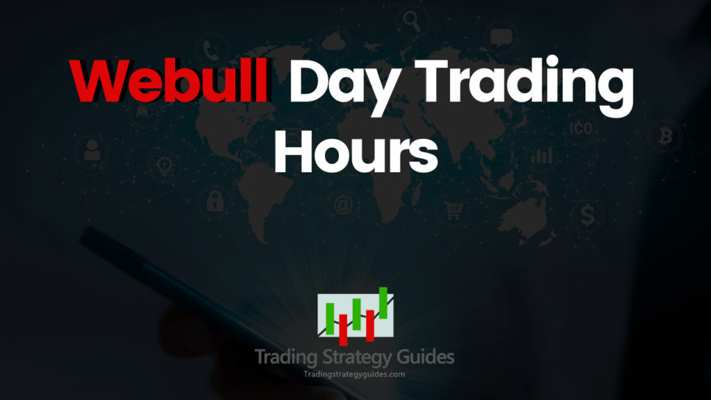 Webull day trading hours