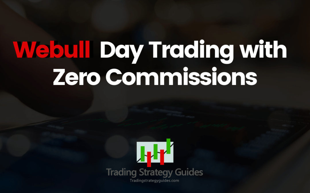 Webull Day Trading with Zero Commission