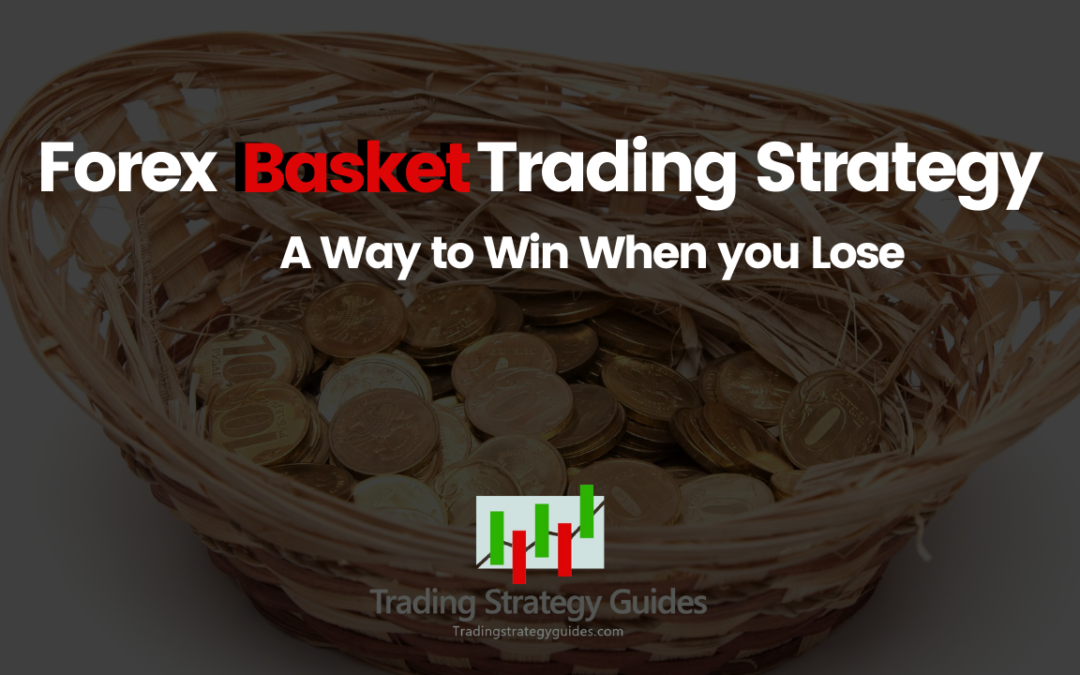 Forex Basket Trading Strategy – A Way to Win When you Lose