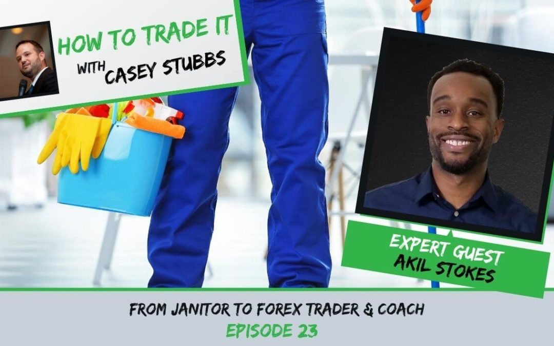 Akil Stokes: From Janitor to Forex Trader & Coach