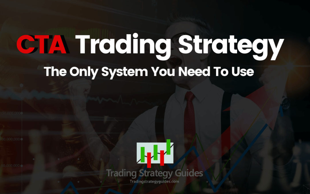 CTA Trading Strategy - The Only System You Need To Use