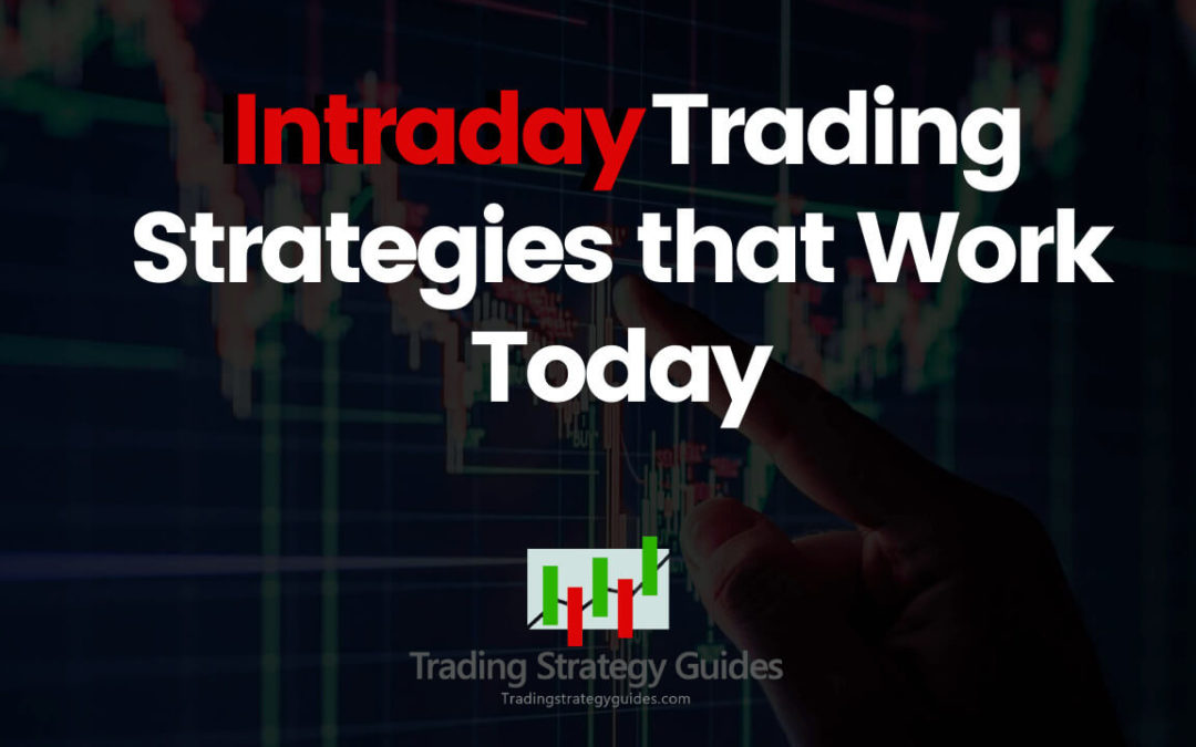 Intraday Trading Strategies That Work (2020)