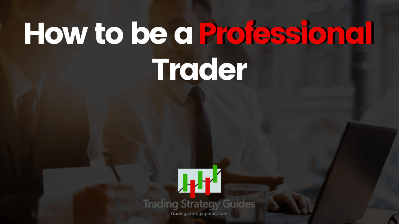 how to trade like a professional trader
