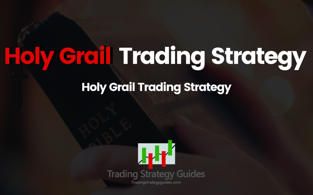 Holy Grail Trading Strategy