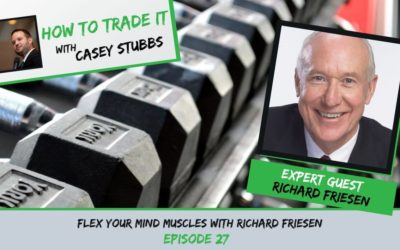 Flex Your Mind Muscles with Richard Friesen, Ep #27