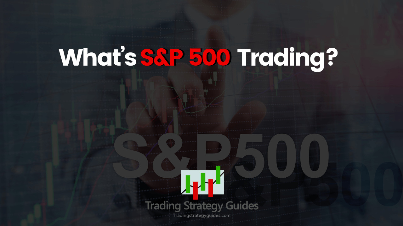 S and P Trading