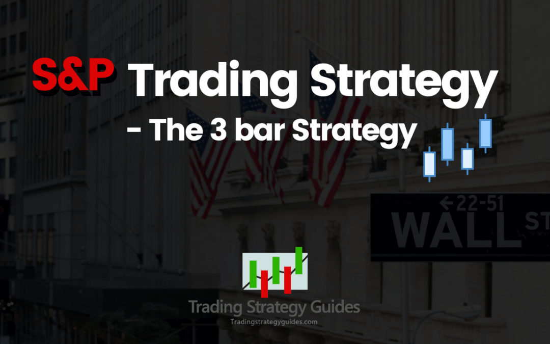 S&P Trading Strategy – The 3 bar Strategy