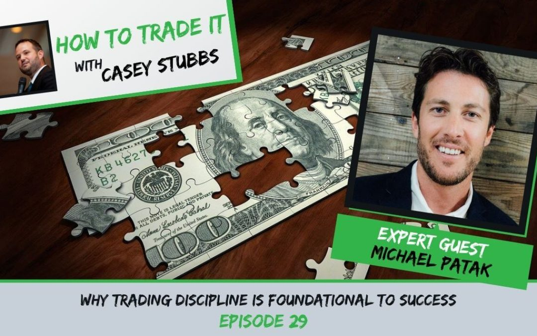 Michael Patak Shares WHY Trading Discipline is Foundational to Success, Ep #29