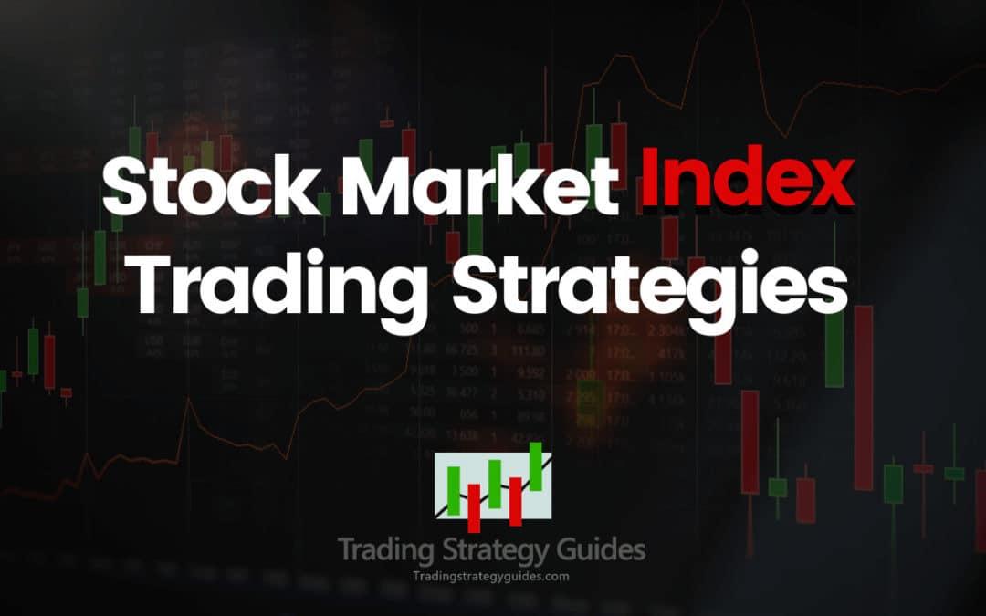 Stock Market Index Trading Strategies