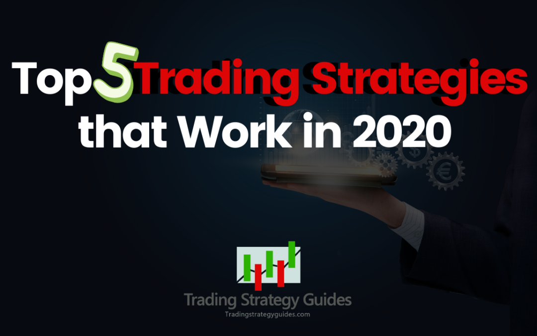 Top 5 Trading Strategies that Work in 2020