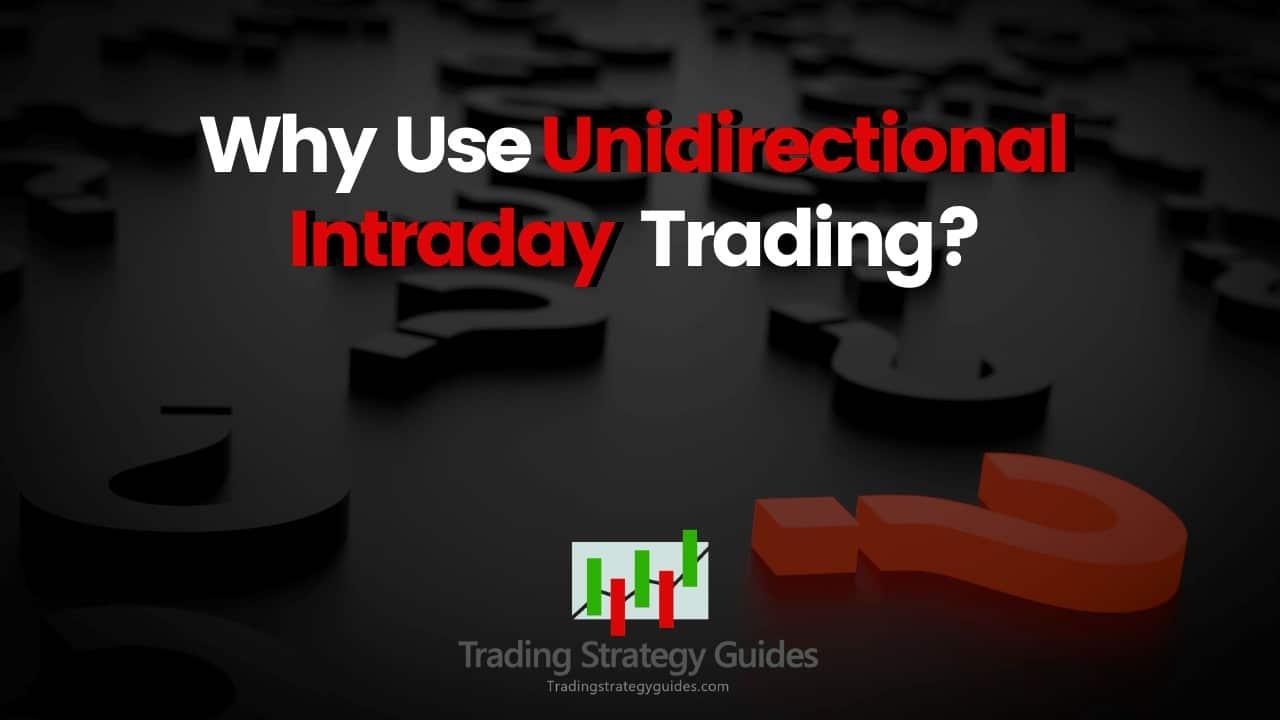 intraday unidirectional trading