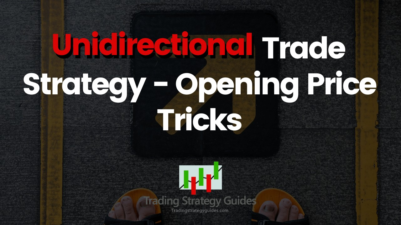 unidirectional trading strategy review